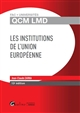 QCM LMD - LES INSTITUTIONS DE L'UNION EUROPEENNE - 13EME EDITION